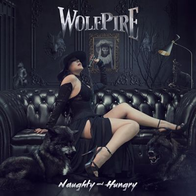 Wolfpire - Naughty and Hungry (2017)
