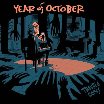 Year of October - Trouble Comes (2017) 320 kbps