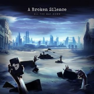 A Broken Silence - All The Way Down (2017) 320 kbps