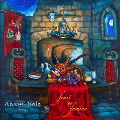 Adam Kole - Feast or Famine (2017) 320 kbps