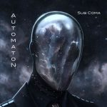 Automaton – Sub Coma (2017) 320 kbps