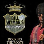 Bill Wyman's Rhythm Kings – Rocking The Roots [Live] (2017) 320 kbps