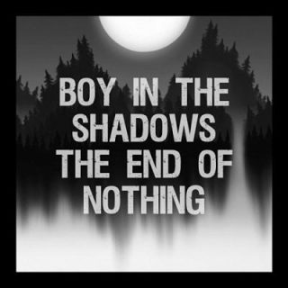 Boy In The Shadows - The End Of Nothing (2017) 320 kbps