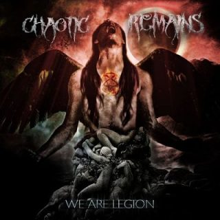 Chaotic Remains - We Are Legion (2017) 320 kbps