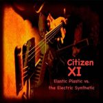 Citizen XI - Elastic Plastic vs. Synthetic Electric (2017) 320 kbps