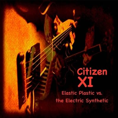 Citizen XI - Elastic Plastic vs. Synthetic Electric (2017) 320 kbps