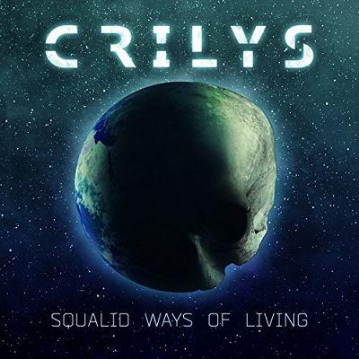 Crilys - Squalid Ways of Living (2017) 320 kbps