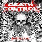 Death Control - Awaiting Us All (2017) 320 kbps