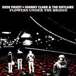 Dede Priest & Johnny Clark & The Outlaws – Flowers Under The Bridge (2017) 320 kbps