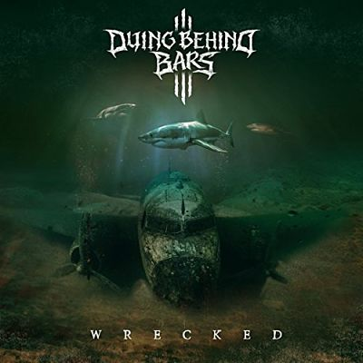Dying Behind Bars - Wrecked (2017) 320 kbps