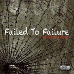 Failed To Failure - Never Be Afraid (2017) 320 kbps