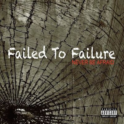 Failed To Failure - Never Be Afraid (2017) 320 kbps