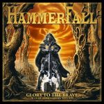 Hammerfall - Glory to the Brave 20 Year Anniversary Edition (2017) 320 kbps + Scans