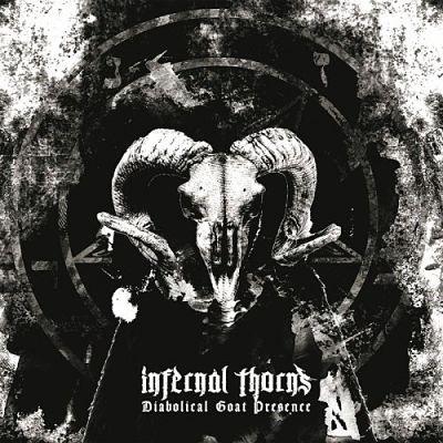 Infernal Thorns - Diabolical Goat Presence (2017) 320 kbps