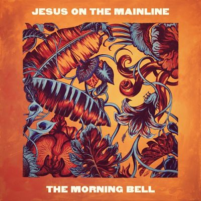 Jesus On The Mainline - The Morning Bell (2017) 320 kbps