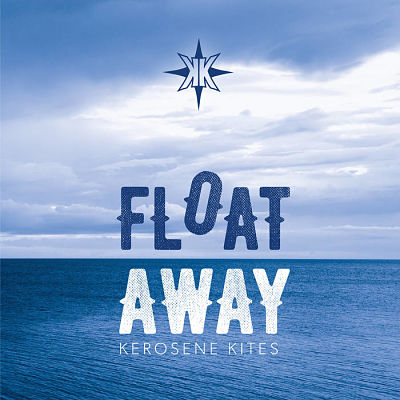 Kerosene Kites - Float Away (2017) 320 kbps