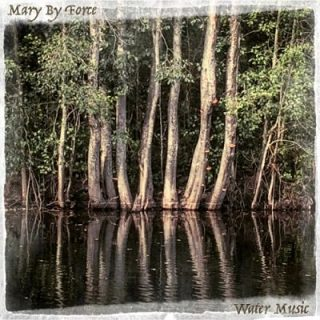 Mary By Force - Water Music (2017) 320 kbps