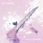 Mirage – It's Been A Pleasure (2017) 320 kbps