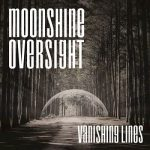 Moonshine Oversight - Vanishing Lines (2017) 320 kbps