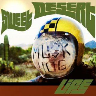 Musk Hog - Sweet Desert Life (2017) 320 kbps