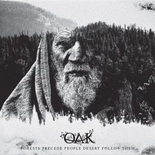 Oak - Forests Precede People Desert Follow Them (2017) 320 kbps