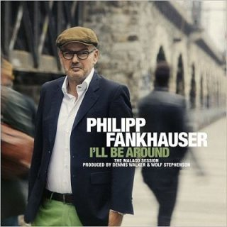Philipp Fankhauser - I'll Be Around (2017) 320 kbps