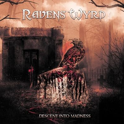Raven's Wyrd - Descent into Madness (2017) 320 kbps
