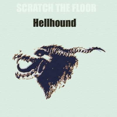Scratch The Floor - HELLHOUND (2017) 320 kbps