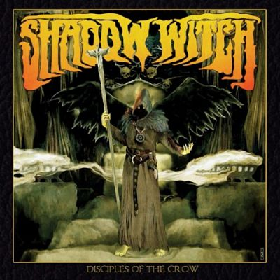 Shadow Witch - Disciples Of The Crow (2017) 320 kbps