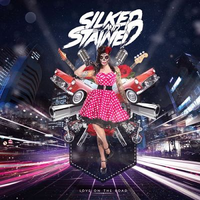 Silked & Stained - Love on the Road (2017) 320 kbps