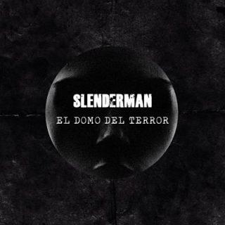 Slenderman - El Domo Del Terror (2017) 320 kbps