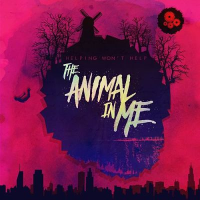 The Animal In Me - Helping Won't Help (2017) 320 kbps