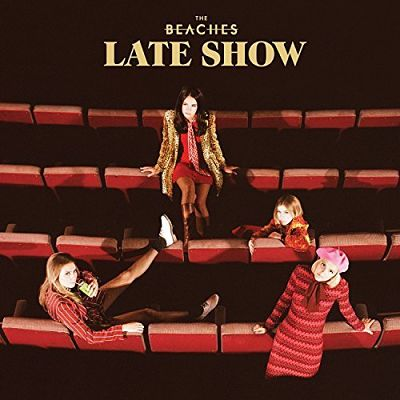 The Beaches - Late Show (2017) 320 kbps