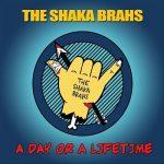 The Shaka Brahs - A Day Or A Lifetime (2017) 320 kbps