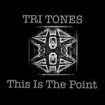 Tri Tones – This Is the Point (2017) 320 kbps