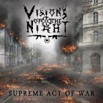 Visions Of The Night – Supreme Act Of War (2017) 320 kbps