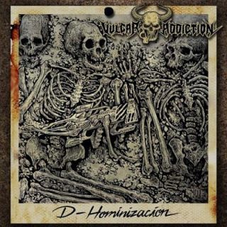 Vulgar Addiction - D-Hominizacion (2017) 320 kbps