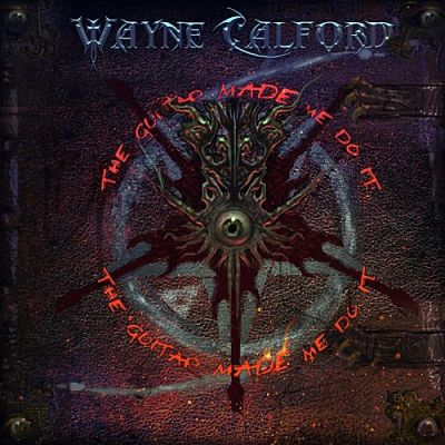 Wayne Calford - The Guitar Made Me Do It (2017) 320 kbps