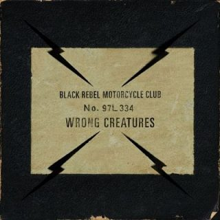 Black Rebel Motorcycle Club - Wrong Creatures (2018) 320 kbps