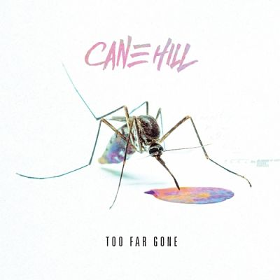 Cane Hill - Too Far Gone (2018) 320 kbps