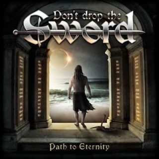 Don't Drop The Sword - Path To Eternity (2017) 320 kbps