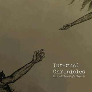 Internal Chronicles - Out Of Sanity's Reach (2018) 320 kbps