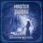 Master Sword - Shadow and Steel (2018) 320 kbps