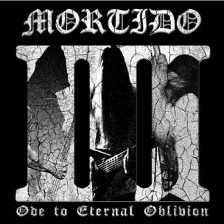 Mortido - III: Ode To Eternal Oblivion (2018) 320 kbps