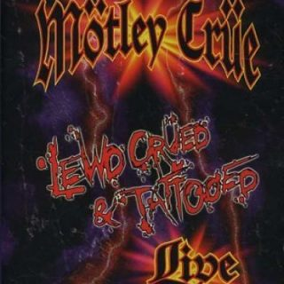 Motley Crue - Lewd Crued & Tattooed (2000) (DVDRip)