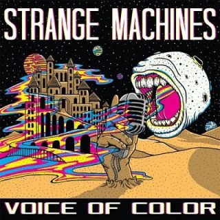Strange Machines - Voice of Color (2017) 320 kbps