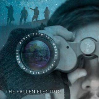 The Fallen Electric - Never Seen the World (2018) 320 kbps