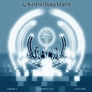 The Waiting Rain - Trance Formation Station (2018) 320 kbps
