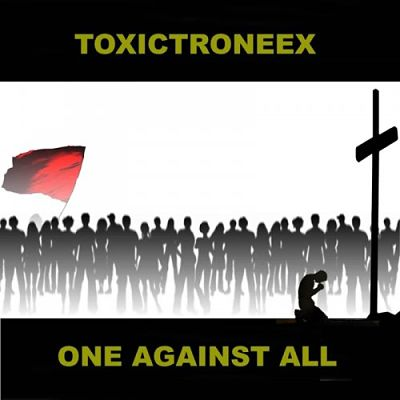 Toxictroneex - One Against All (2018) 320 kbps