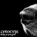 Zygocyte – Fear Of The Dog (2017) 320 kbps